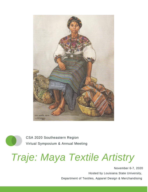 """Flyer del simposio """"Traje: Maya Textile Artistry"""" organizado por la Costume Society of America, con una imagen de una mujer maya vestida con su traje tradicional"""